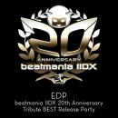 EDP -beatmania IIDX 20th Anniversary Tribute BEST Release Party- VIP優先入場チケットセット(スタンディング)