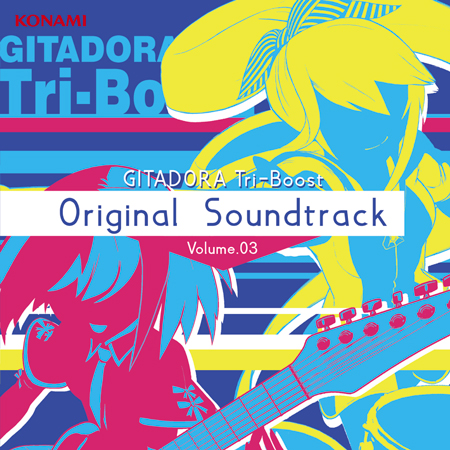 GITADORA Tri-Boost Original Soundtrack Volume.03(CD+DVD)
