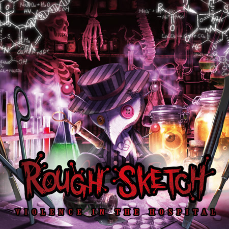 RoughSketch「VIOLENCE IN THE HOSPITAL」(CD)