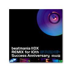 「beatmania IIDX」REMIX for 10th Success Anniversary (CD)