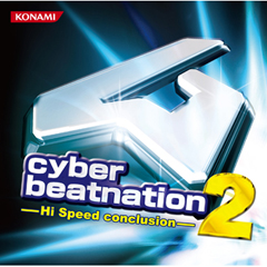 cyber beatnation 2 -Hi Speed conclusion- (CD)