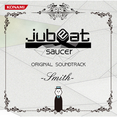 【初回盤】jubeat saucer ORIGINAL SOUNDTRACK -Smith-(CD)