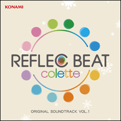 【初回盤】REFLEC BEAT colette ORIGINAL SOUNDTRACK VOL.1(CD)