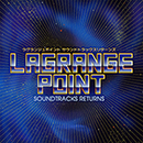LAGRANGE POINT SOUNDTRACKS RETURNS(CD)